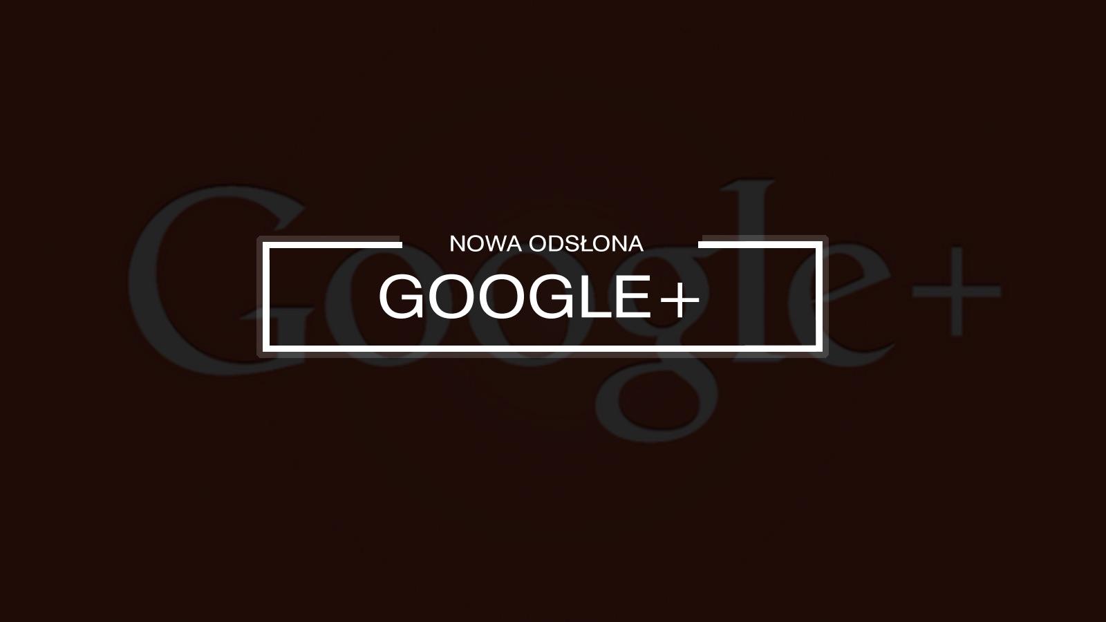 Co zmieniło się w nowej wersji Google+