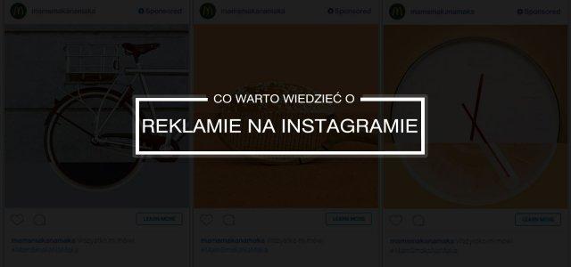 Co powinienieś wiedzieć o reklamie na Instagramie