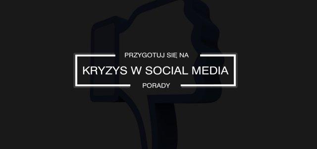 Jak przygotować się na kryzys w social media