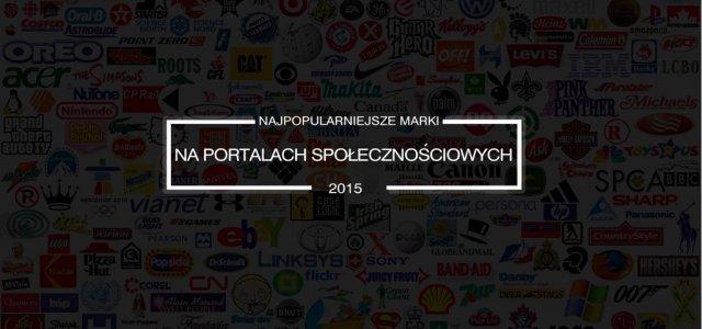 Najchętniej obserwowane marki na portalach społecznościowych w 2015 roku