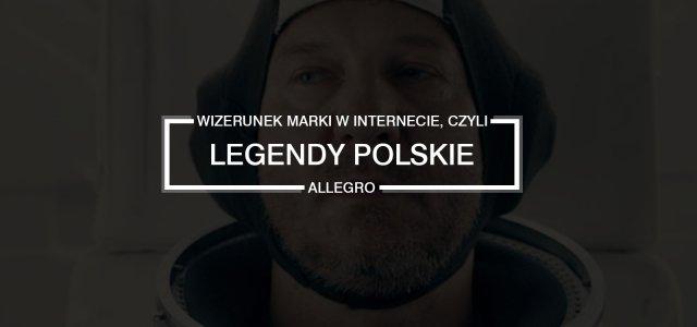 """""""Legendy polskie"""" od Allegro, czyli content marketing na światowym poziomie"""