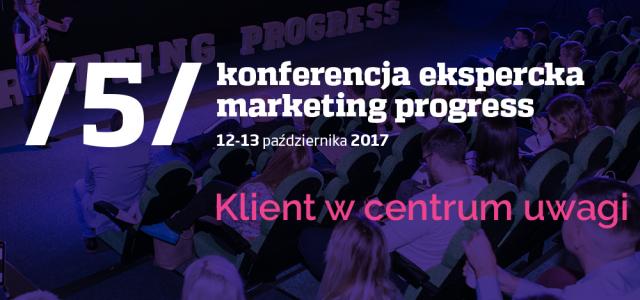Konferencja Marketing Progress: klient w centrum uwagi