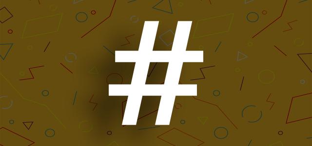 Hashtag – co to znaczy i jak z niego korzystać?