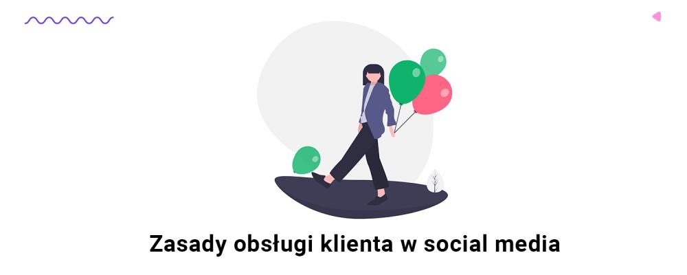Zasady obsługi klienta w social media.