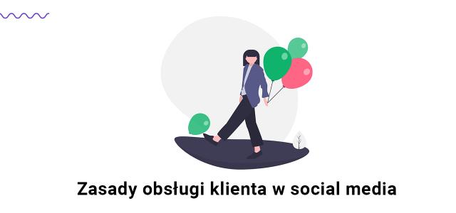 9 zasad dobrej obsługi klienta w social media.