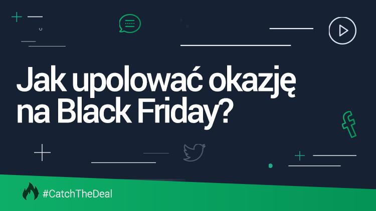 Jak znaleźć najlepsze okazje na Black Friday jako pierwszy?