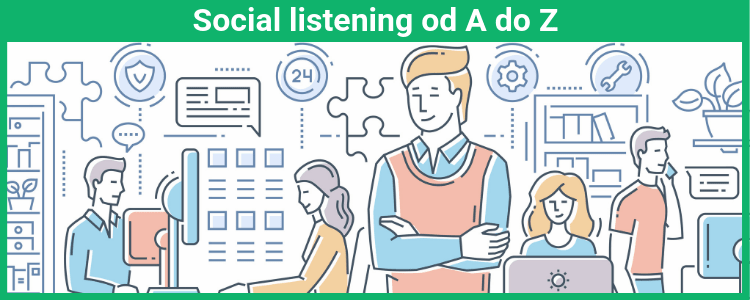 Social listening – czyli jak słuchać, by zrozumieć klienta?